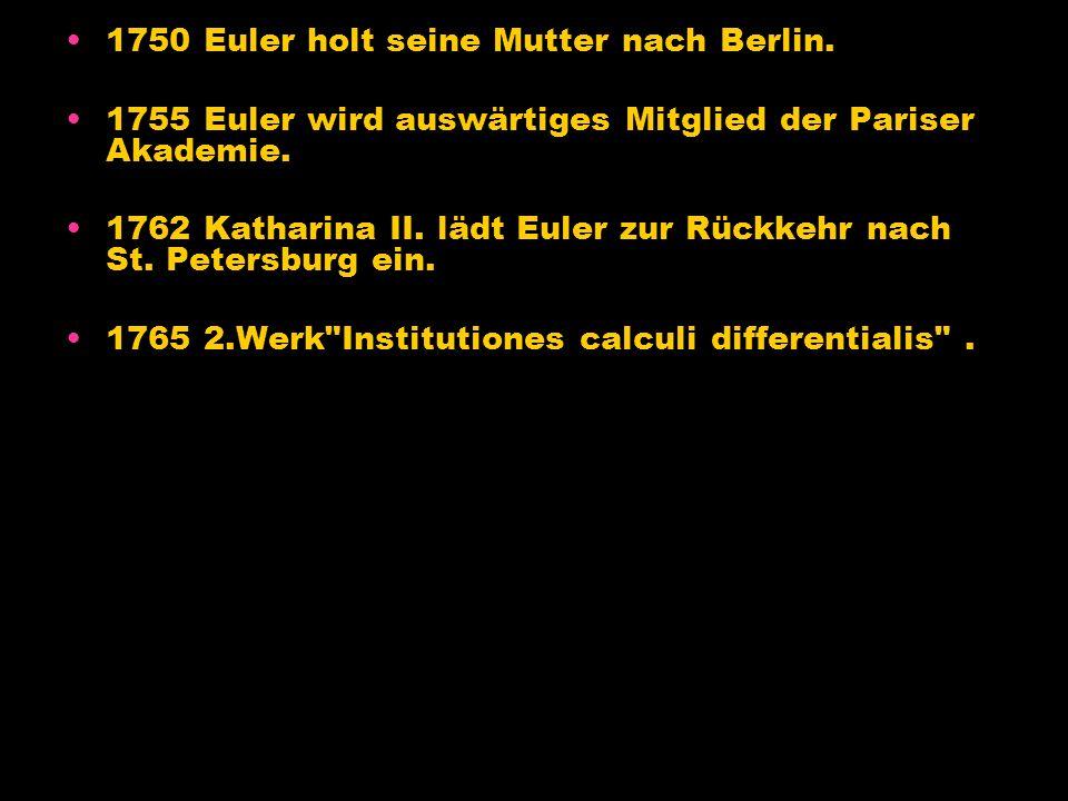 Pierre Louis Maupertuis Er wurde 1740 Präsident der Berliner Akademie. Er hatte viel Kontakt und Gespräche mit Euler.