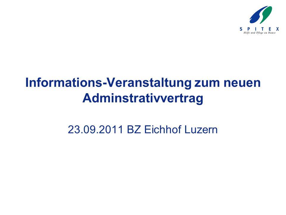 Informations-Veranstaltung zum neuen Adminstrativvertrag 23.09.2011 BZ Eichhof Luzern