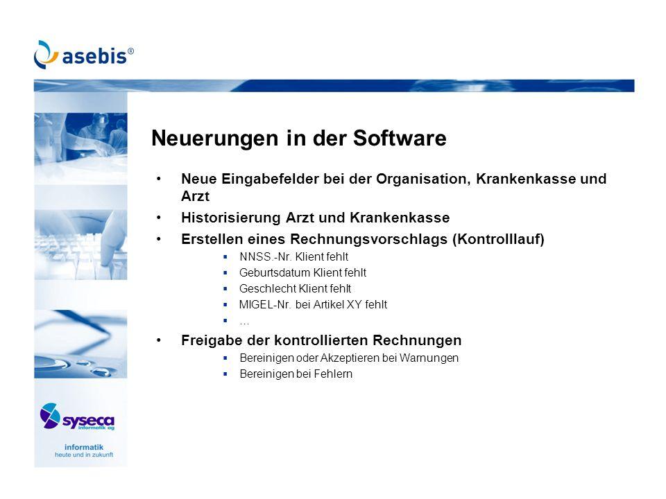 Neuerungen in der Software Neue Eingabefelder bei der Organisation, Krankenkasse und Arzt Historisierung Arzt und Krankenkasse Erstellen eines Rechnun