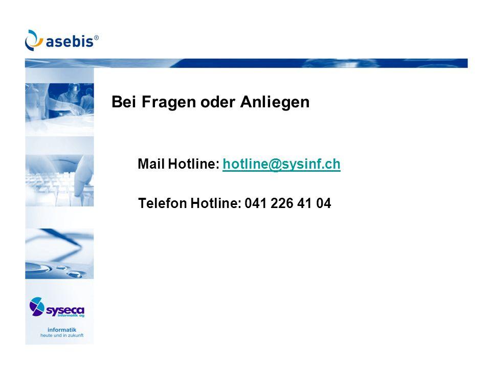 Bei Fragen oder Anliegen Mail Hotline: hotline@sysinf.chhotline@sysinf.ch Telefon Hotline: 041 226 41 04