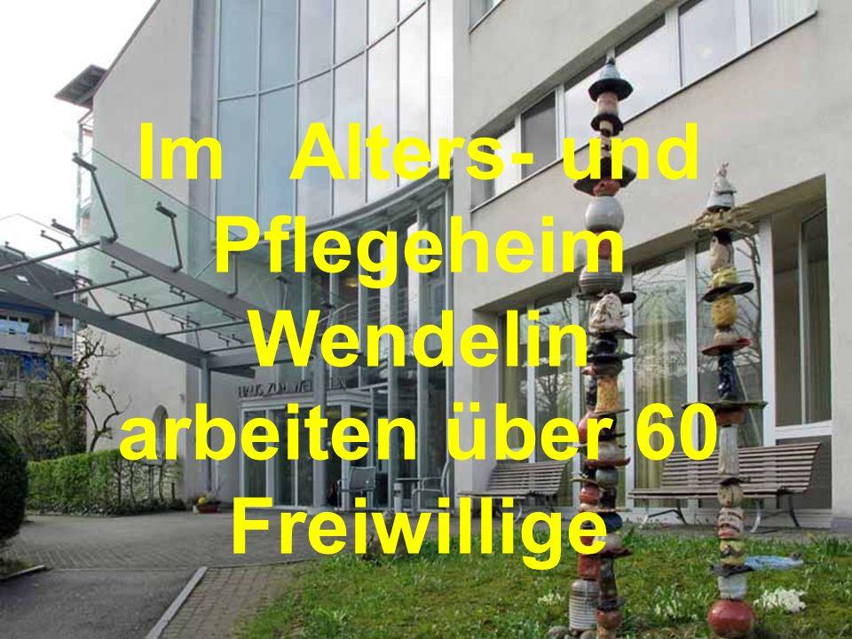 Im Alters- und Pflegeheim Wendelin arbeiten über 60 Freiwillige