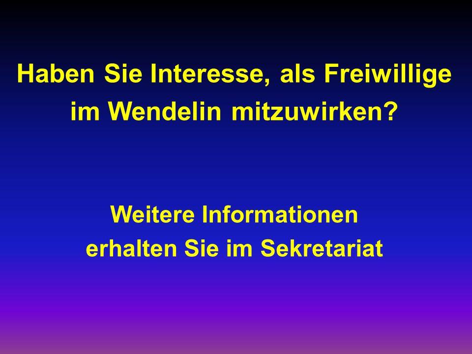 Haben Sie Interesse, als Freiwillige im Wendelin mitzuwirken? Weitere Informationen erhalten Sie im Sekretariat