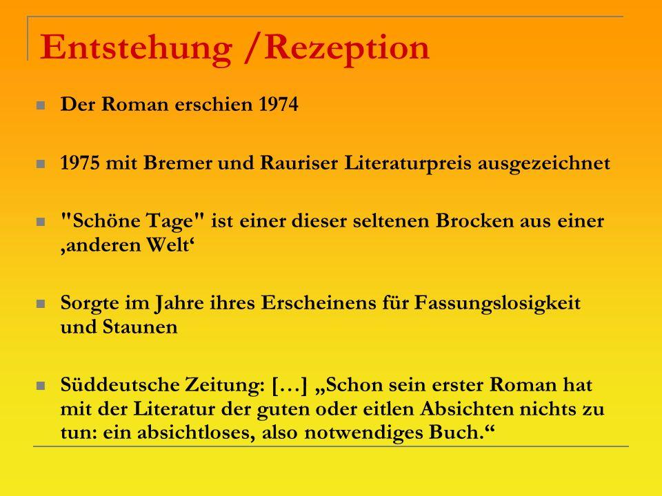 Entstehung /Rezeption Der Roman erschien 1974 1975 mit Bremer und Rauriser Literaturpreis ausgezeichnet