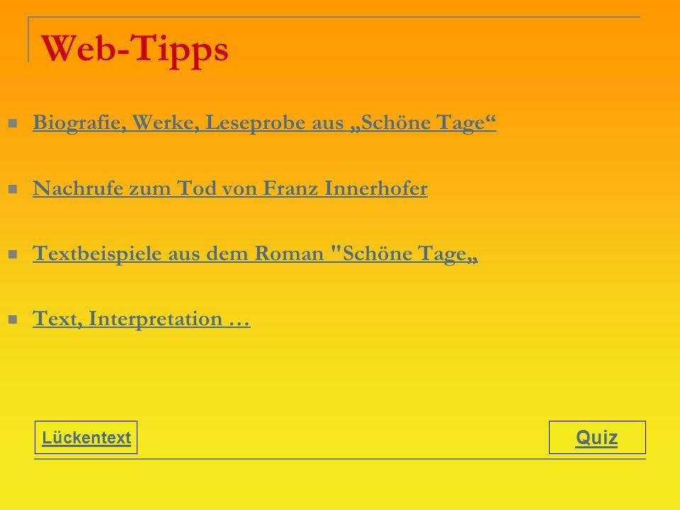 Web-Tipps Biografie, Werke, Leseprobe aus Schöne Tage Nachrufe zum Tod von Franz Innerhofer Textbeispiele aus dem Roman
