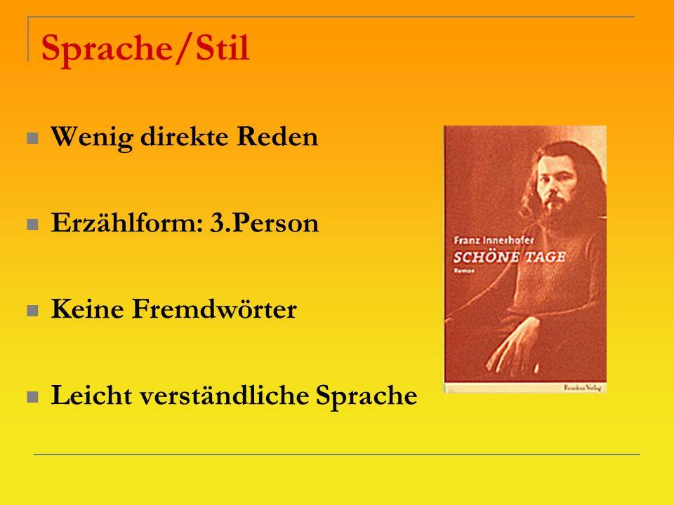 Sprache/Stil Wenig direkte Reden Erzählform: 3.Person Keine Fremdwörter Leicht verständliche Sprache