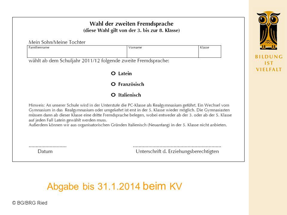 © BG/BRG Ried Abgabe bis 31.1.2014 beim KV