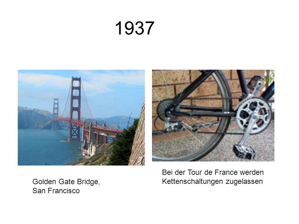 1937 Golden Gate Bridge, San Francisco Bei der Tour de France werden Kettenschaltungen zugelassen