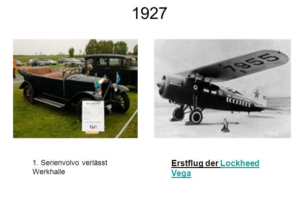 1927 1. Serienvolvo verlässt Werkhalle Erstflug der Lockheed VegaLockheed Vega