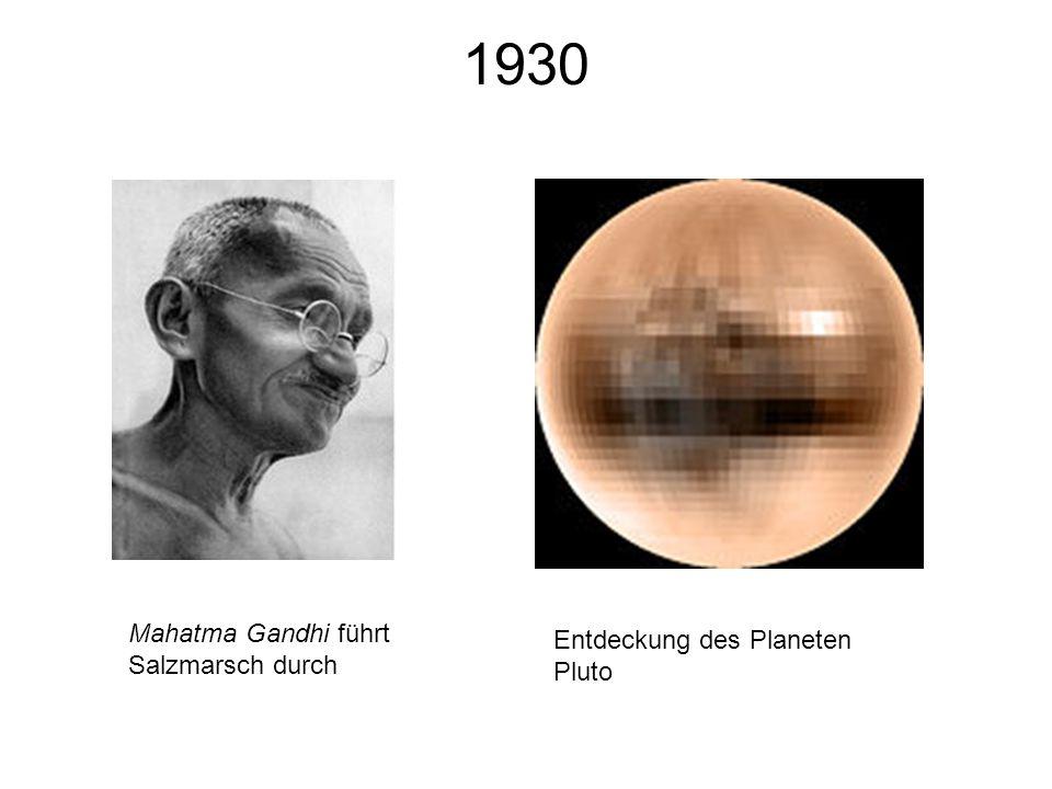 1930 Mahatma Gandhi führt Salzmarsch durch Entdeckung des Planeten Pluto
