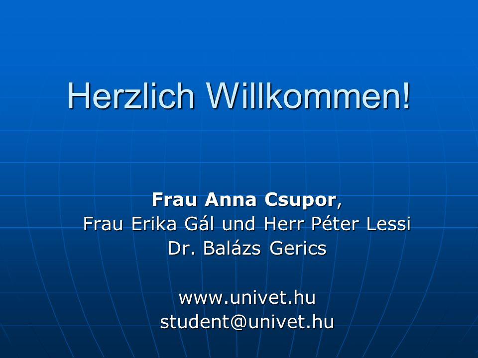 Herzlich Willkommen. Frau Anna Csupor, Frau Erika Gál und Herr Péter Lessi Dr.