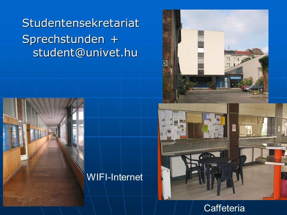 Studentensekretariat Sprechstunden + student@univet.hu Caffeteria WIFI-Internet