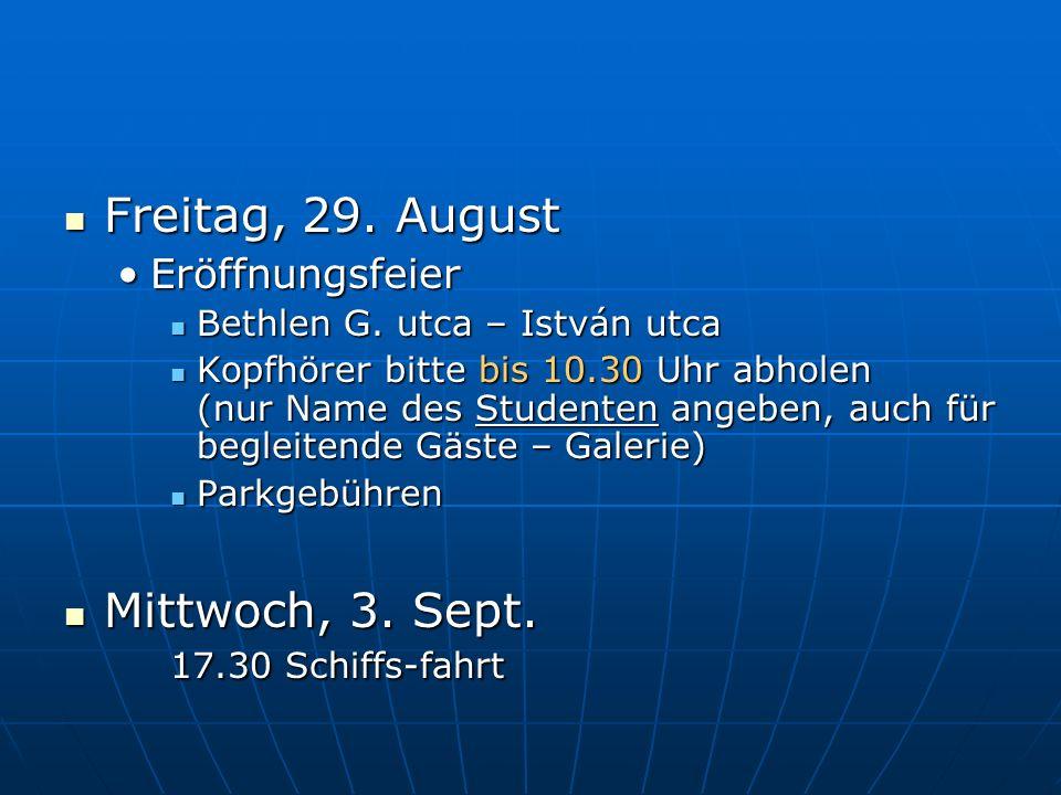 Freitag, 29. August Freitag, 29. August EröffnungsfeierEröffnungsfeier Bethlen G.