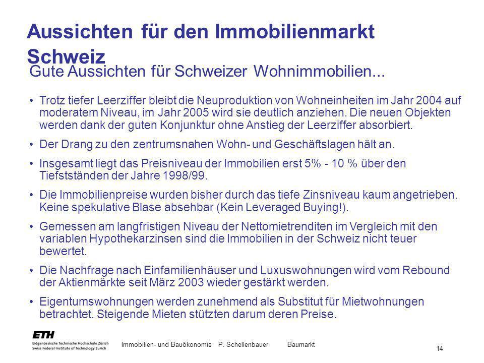 Immobilien- und BauökonomieP. Schellenbauer Baumarkt 14 Aussichten für den Immobilienmarkt Schweiz Gute Aussichten für Schweizer Wohnimmobilien... Tro