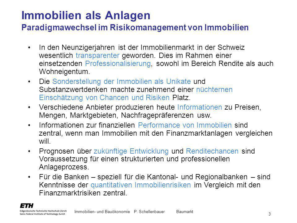 Immobilien- und BauökonomieP. Schellenbauer Baumarkt 3 Immobilien als Anlagen Paradigmawechsel im Risikomanagement von Immobilien In den Neunzigerjahr
