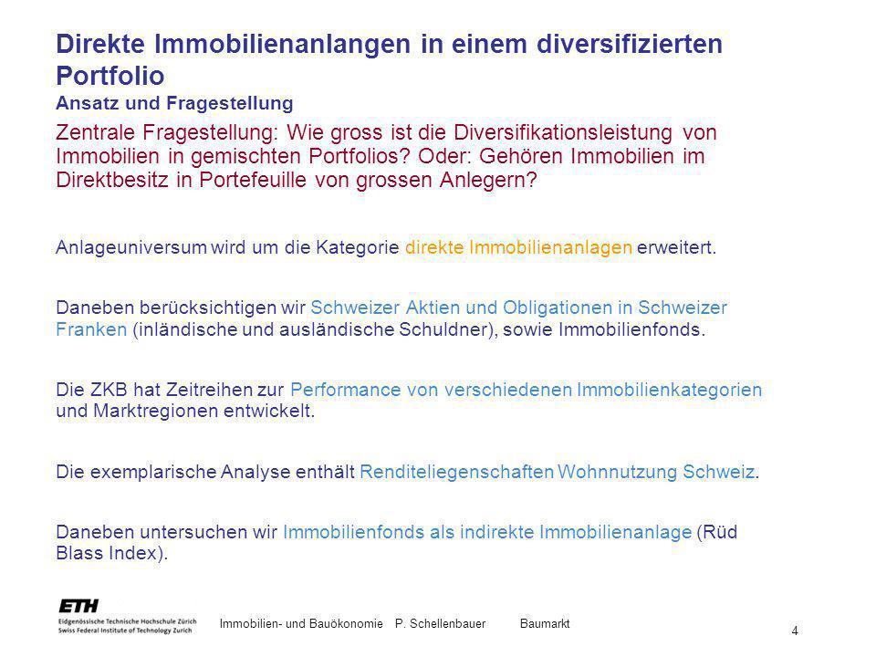 Immobilien- und BauökonomieP. Schellenbauer Baumarkt 4 Direkte Immobilienanlangen in einem diversifizierten Portfolio Ansatz und Fragestellung Zentral