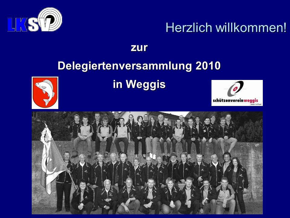 zur Delegiertenversammlung 2010 in Weggis Herzlich willkommen!