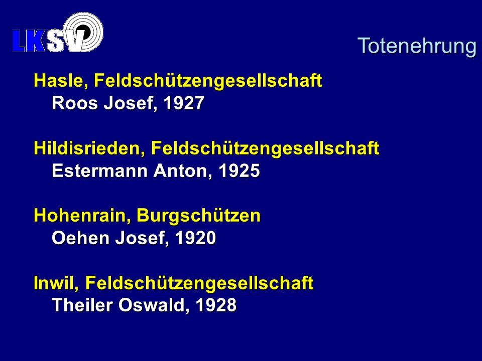 Hasle, Feldschützengesellschaft Roos Josef, 1927 Hildisrieden, Feldschützengesellschaft Estermann Anton, 1925 Hohenrain, Burgschützen Oehen Josef, 1920 Inwil, Feldschützengesellschaft Theiler Oswald, 1928 Totenehrung