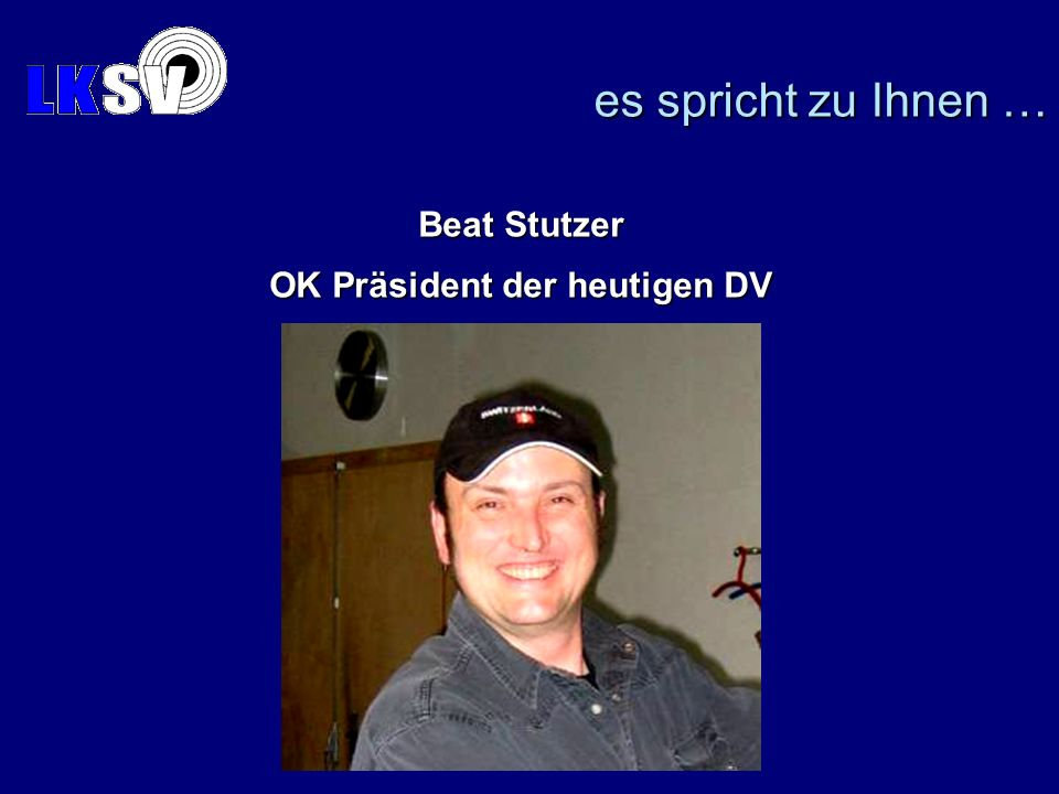 Beat Stutzer OK Präsident der heutigen DV es spricht zu Ihnen …