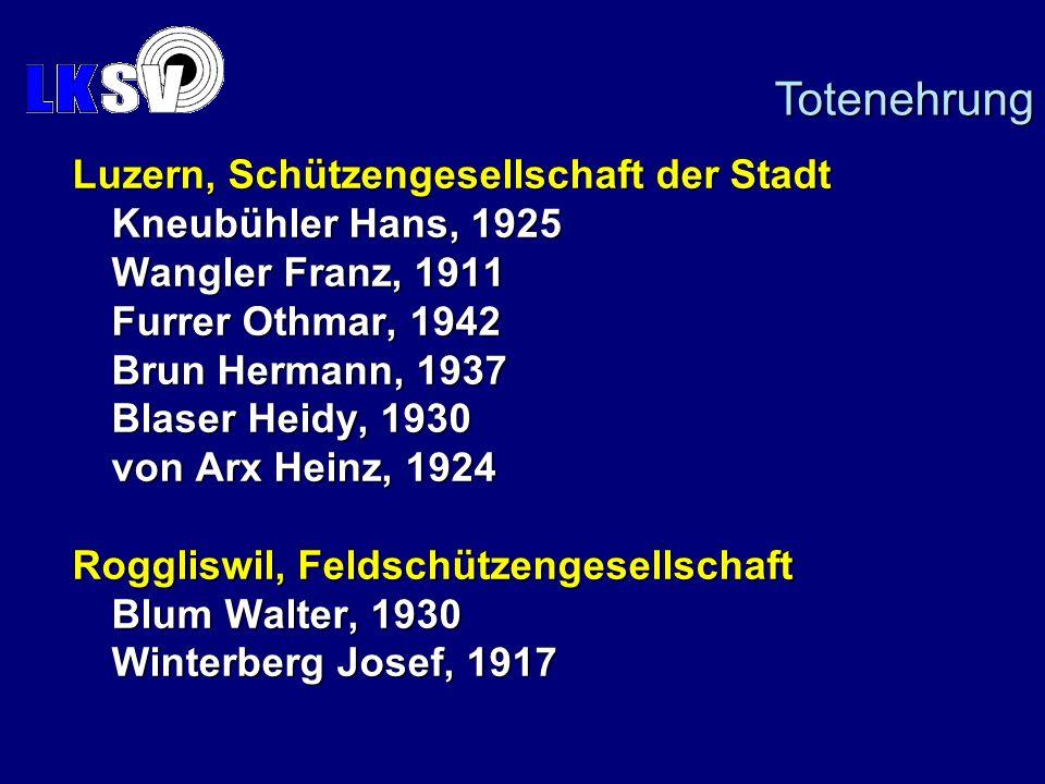 Luzern, Schützengesellschaft der Stadt Kneubühler Hans, 1925 Wangler Franz, 1911 Furrer Othmar, 1942 Brun Hermann, 1937 Blaser Heidy, 1930 von Arx Hei
