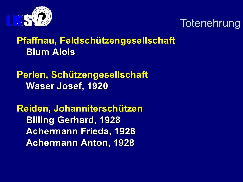 Pfaffnau, Feldschützengesellschaft Blum Alois Perlen, Schützengesellschaft Waser Josef, 1920 Reiden, Johanniterschützen Billing Gerhard, 1928 Acherman