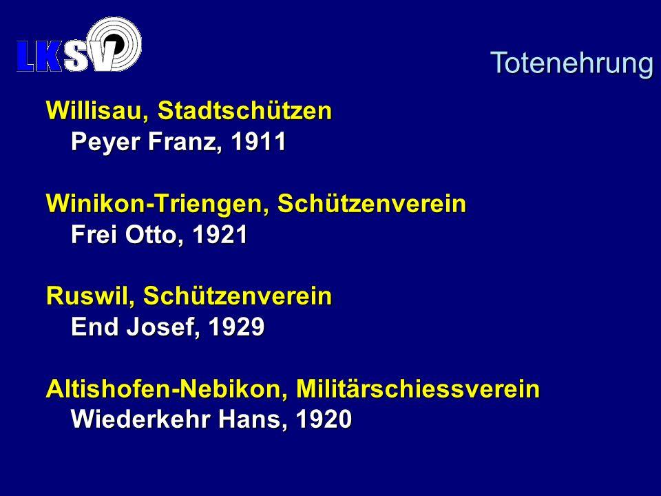 Willisau, Stadtschützen Peyer Franz, 1911 Winikon-Triengen, Schützenverein Frei Otto, 1921 Ruswil, Schützenverein End Josef, 1929 Altishofen-Nebikon, Militärschiessverein Wiederkehr Hans, 1920 Totenehrung