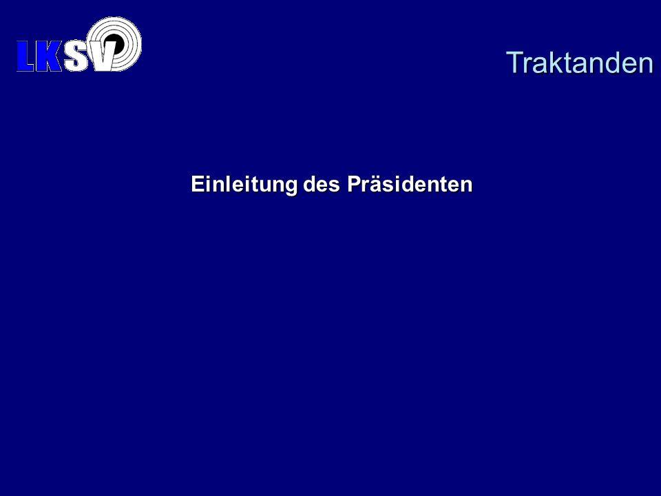 Einleitung des Präsidenten Traktanden