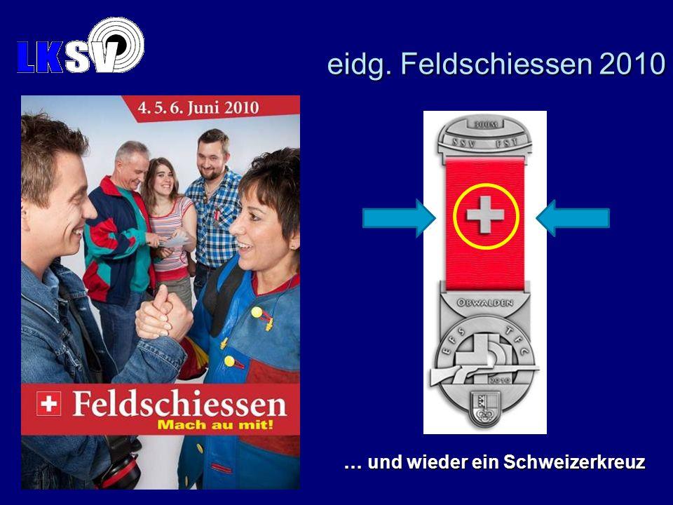Es gibt ein neues Plakat zum eidg. Feldschiessen … eidg. Feldschiessen 2010 … und wieder ein Schweizerkreuz