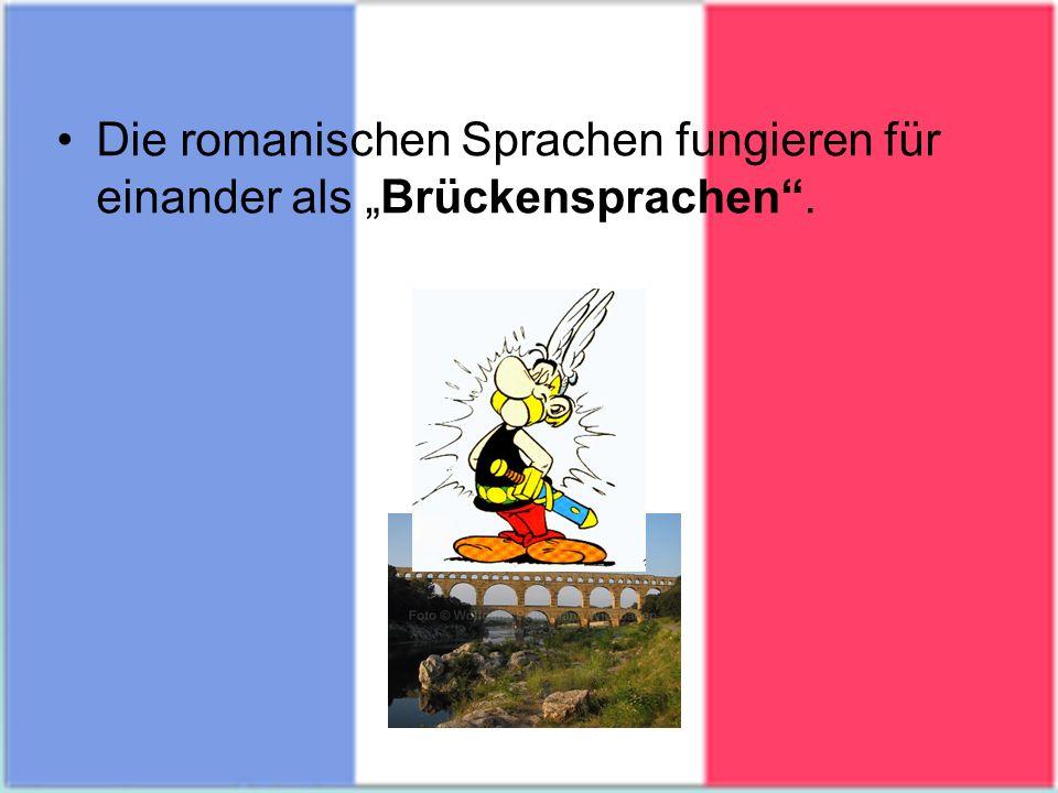 Die romanischen Sprachen fungieren für einander als Brückensprachen.