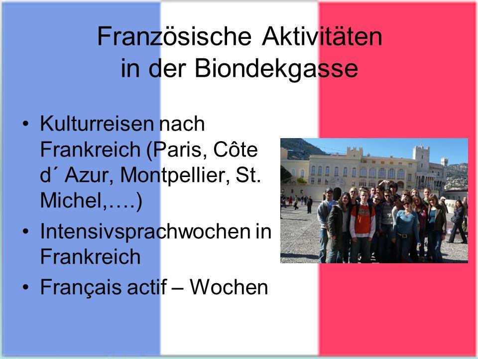 Französische Aktivitäten in der Biondekgasse Kulturreisen nach Frankreich (Paris, Côte d´ Azur, Montpellier, St.