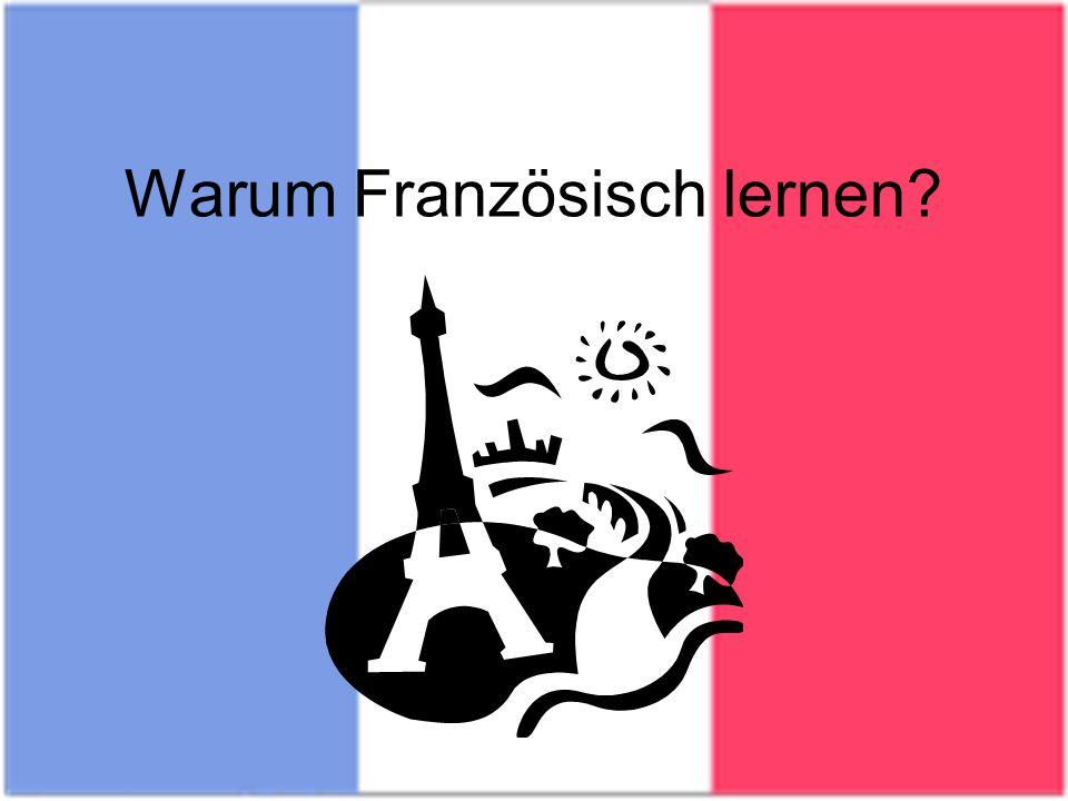 Warum Französisch lernen?