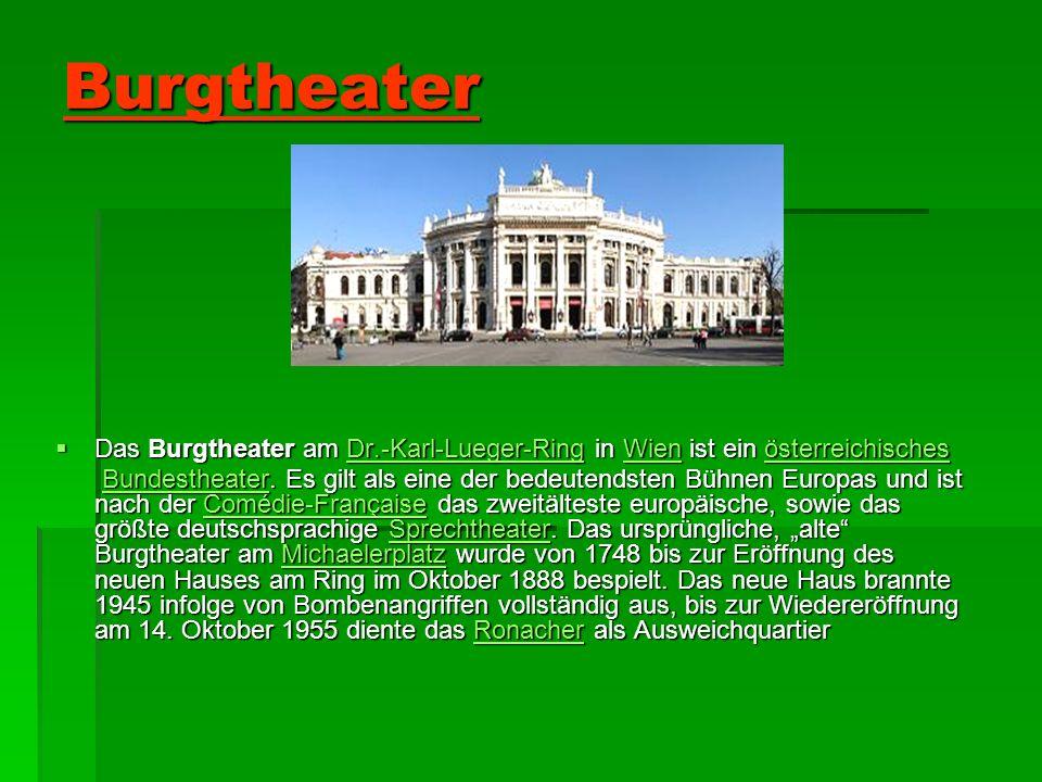 Burgtheater Das Burgtheater am Dr.-Karl-Lueger-Ring in Wien ist ein österreichisches Das Burgtheater am Dr.-Karl-Lueger-Ring in Wien ist ein österreic