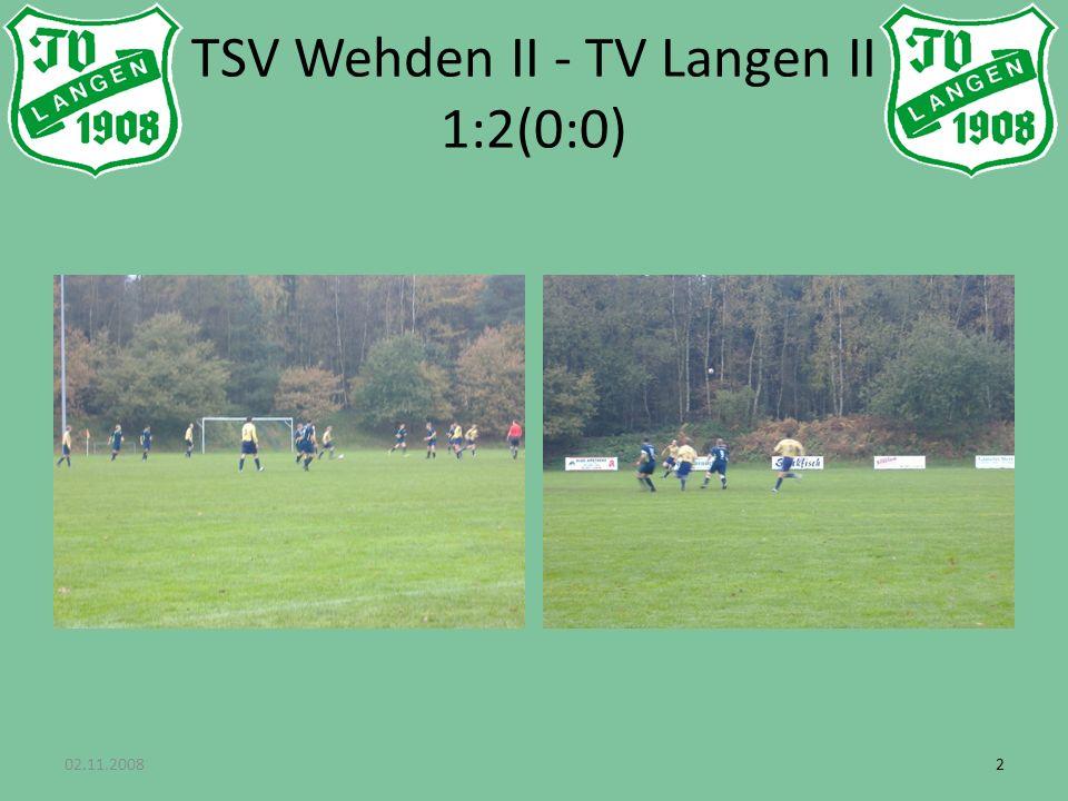 22 TSV Wehden II - TV Langen II 1:2(0:0) 02.11.2008