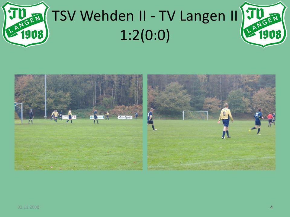 02.11.200844 TSV Wehden II - TV Langen II 1:2(0:0)