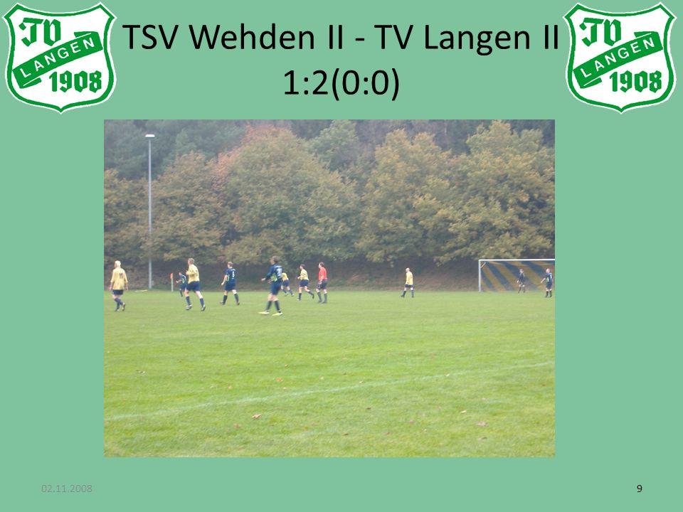 02.11.200899 TSV Wehden II - TV Langen II 1:2(0:0)