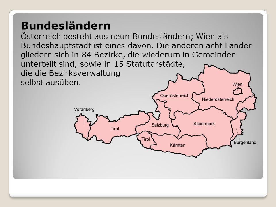 Bundesländern Österreich besteht aus neun Bundesländern; Wien als Bundeshauptstadt ist eines davon. Die anderen acht Länder gliedern sich in 84 Bezirk