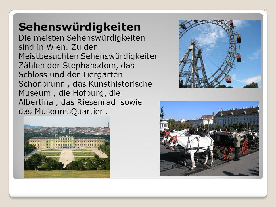 Sehenswürdigkeiten Die meisten Sehenswürdigkeiten sind in Wien. Zu den Meistbesuchten Sehenswürdigkeiten Zählen der Stephansdom, das Schloss und der T