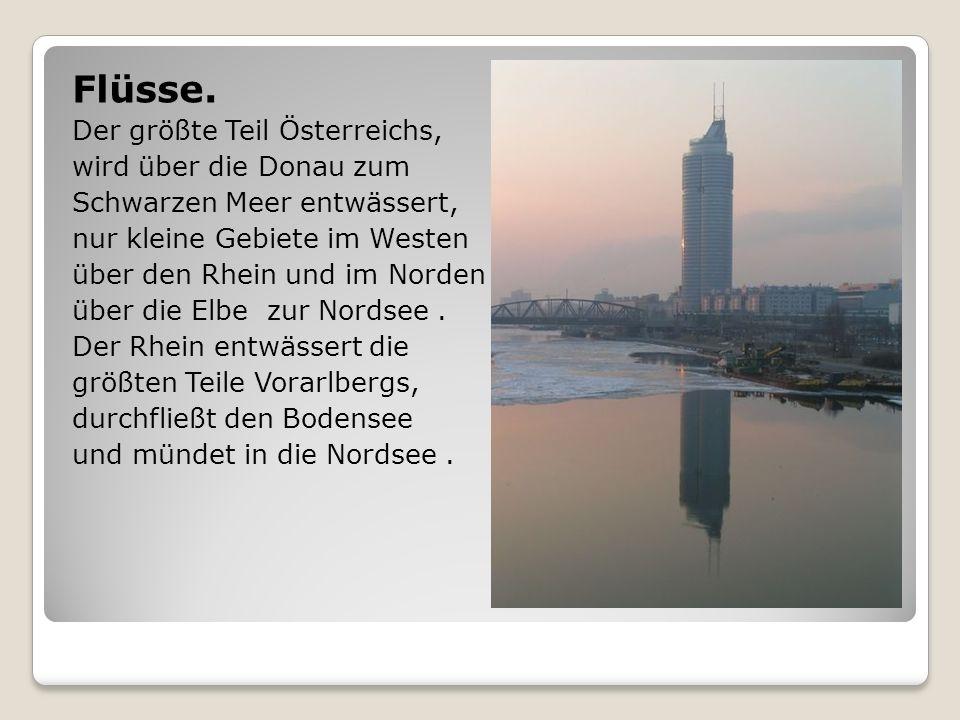 Flüsse. Der größte Teil Österreichs, wird über die Donau zum Schwarzen Meer entwässert, nur kleine Gebiete im Westen über den Rhein und im Norden über