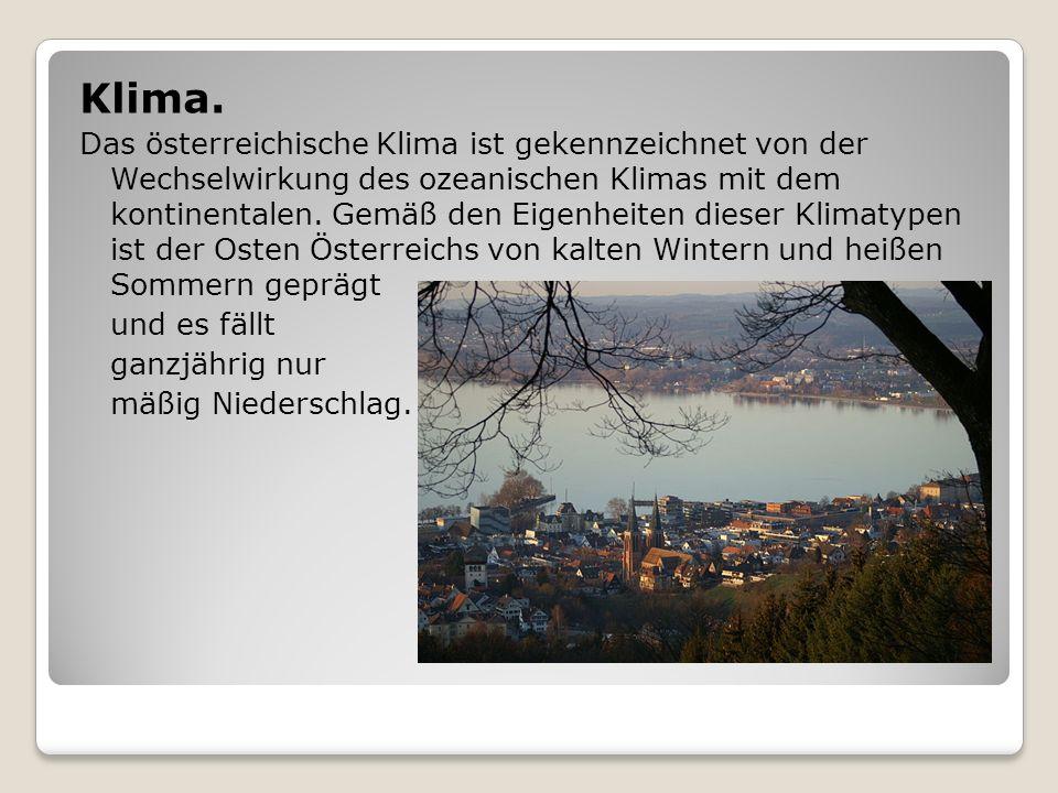 Klima. Das österreichische Klima ist gekennzeichnet von der Wechselwirkung des ozeanischen Klimas mit dem kontinentalen. Gemäß den Eigenheiten dieser