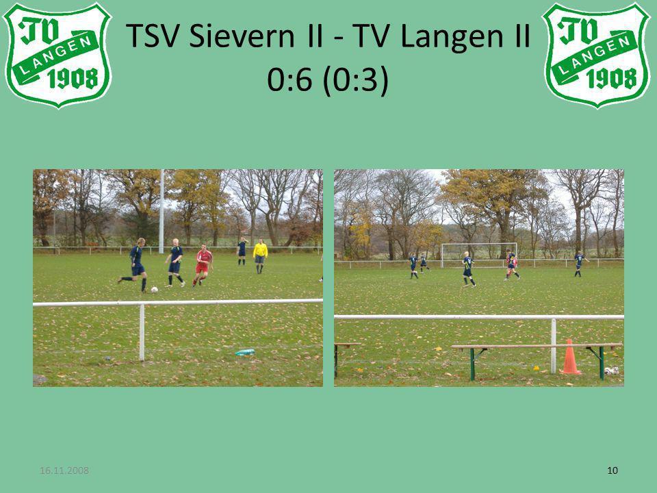16.11.200810 TSV Sievern II - TV Langen II 0:6 (0:3)