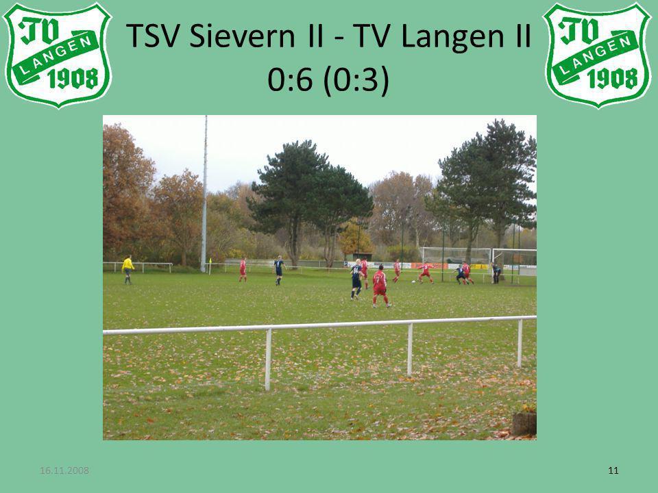 16.11.200811 TSV Sievern II - TV Langen II 0:6 (0:3)