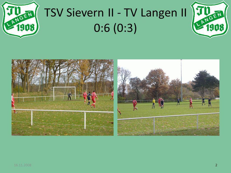 22 TSV Sievern II - TV Langen II 0:6 (0:3) 16.11.2008