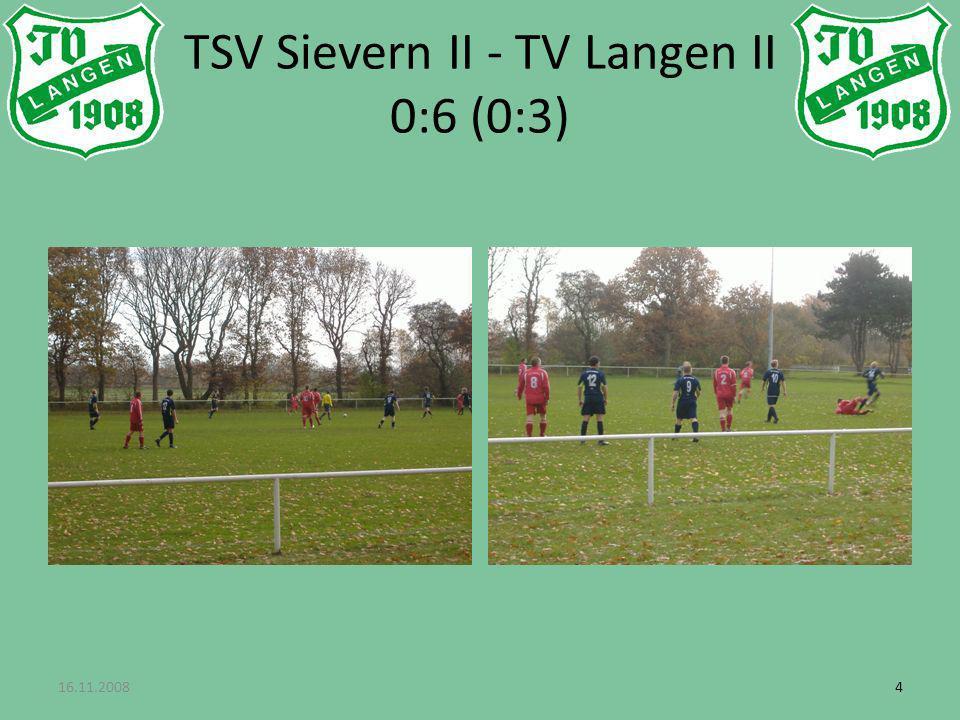 16.11.200844 TSV Sievern II - TV Langen II 0:6 (0:3)