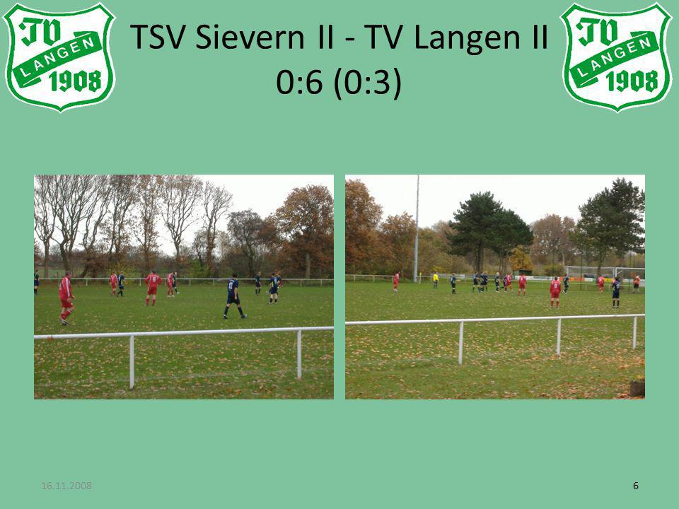 16.11.200866 TSV Sievern II - TV Langen II 0:6 (0:3)