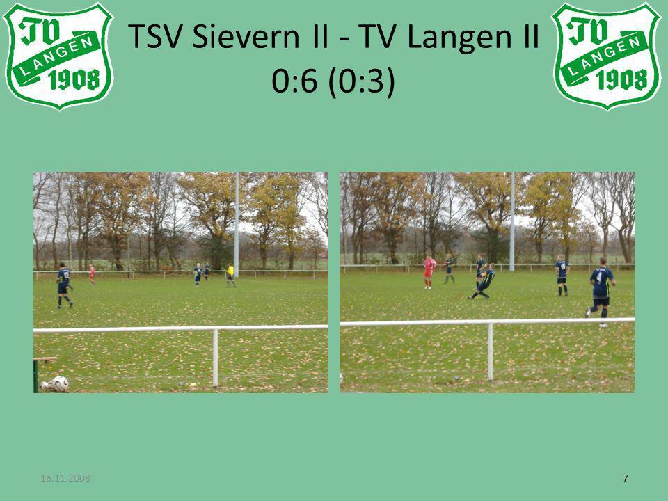 16.11.200877 TSV Sievern II - TV Langen II 0:6 (0:3)