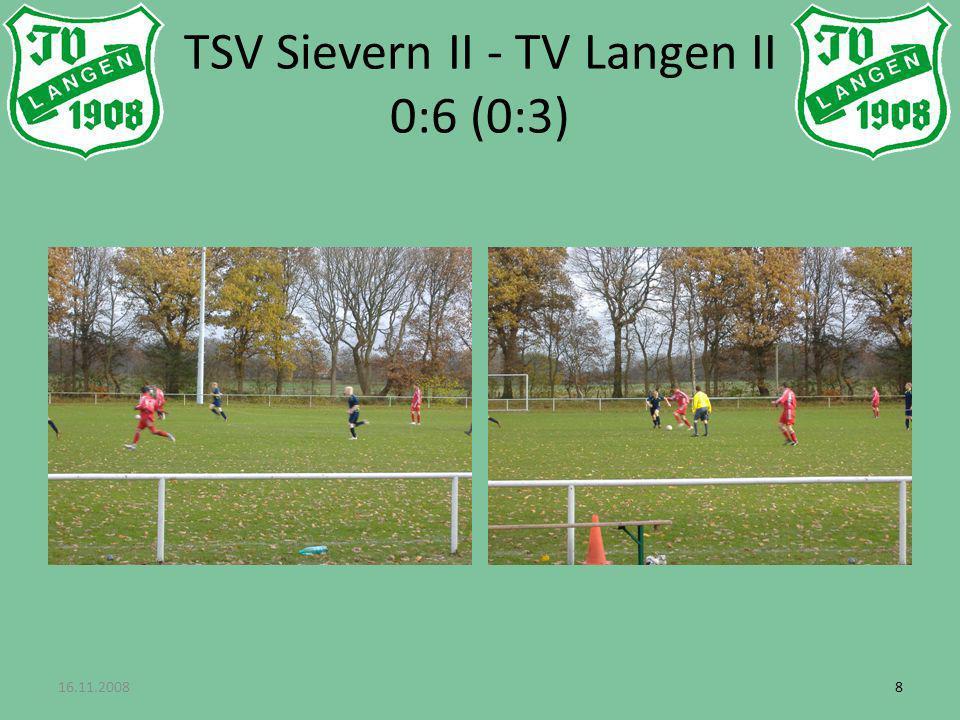 16.11.200888 TSV Sievern II - TV Langen II 0:6 (0:3)
