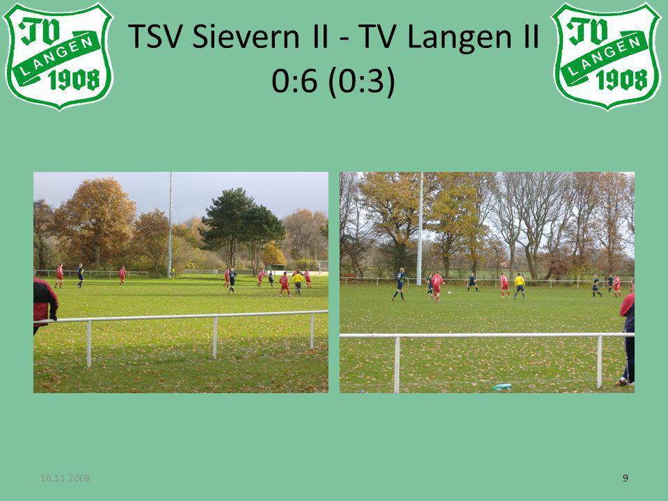 16.11.200899 TSV Sievern II - TV Langen II 0:6 (0:3)