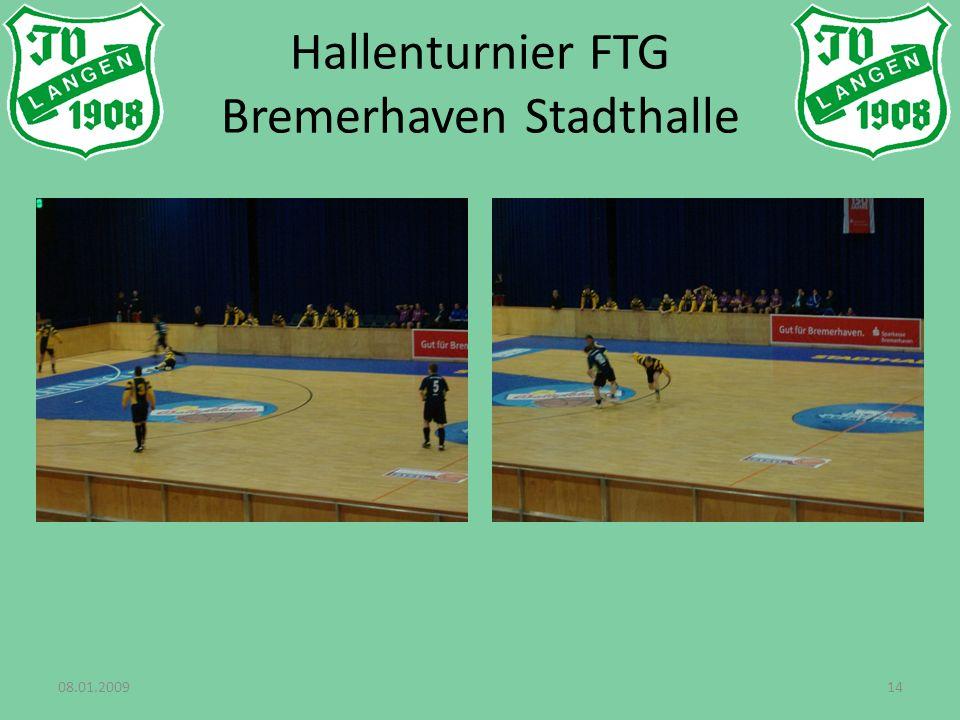 08.01.200914 Hallenturnier FTG Bremerhaven Stadthalle