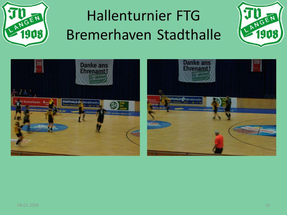 08.01.200916 Hallenturnier FTG Bremerhaven Stadthalle