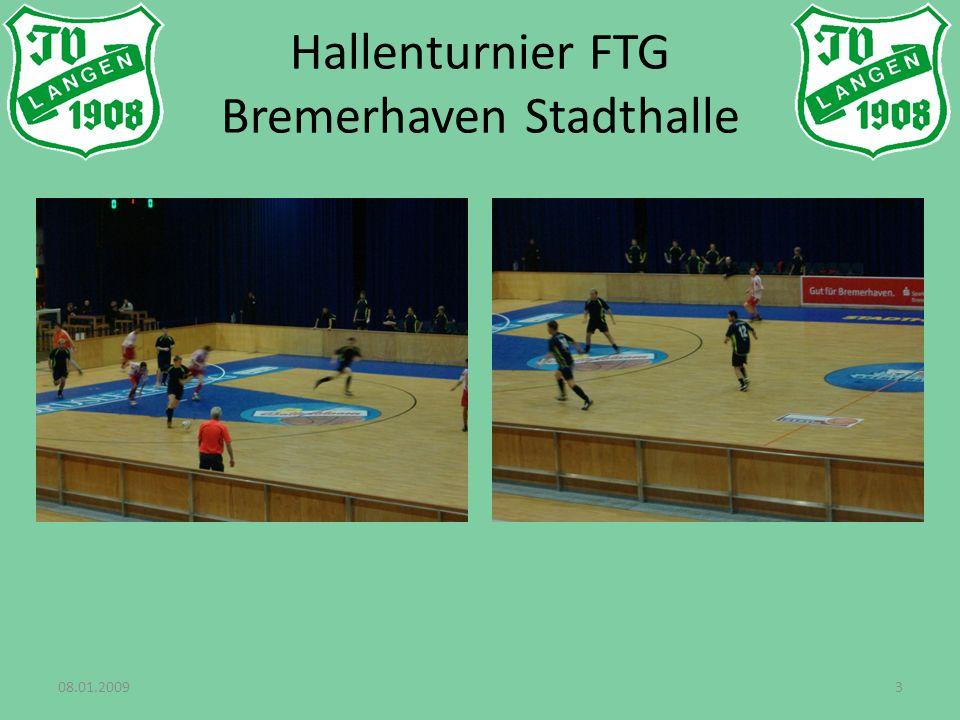 08.01.20093 Hallenturnier FTG Bremerhaven Stadthalle