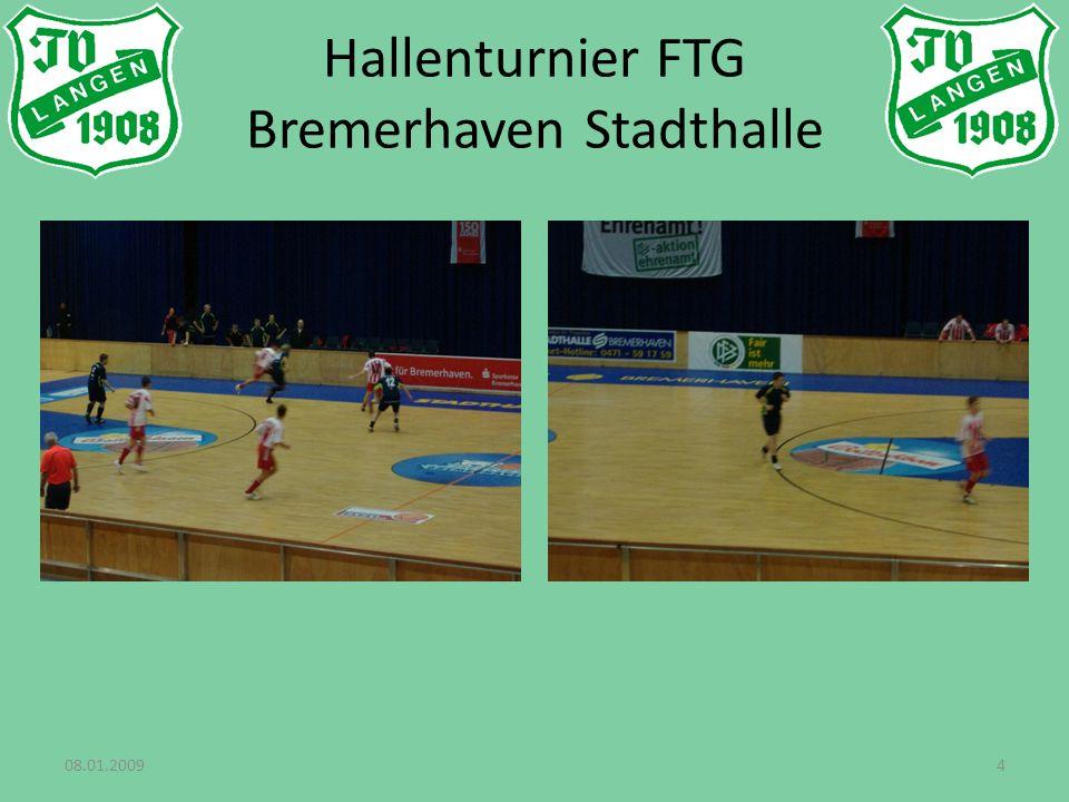 08.01.20094 Hallenturnier FTG Bremerhaven Stadthalle